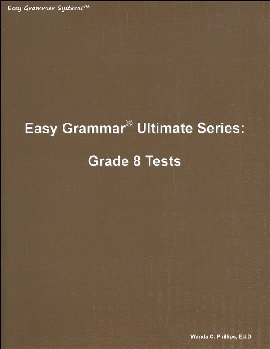 Easy Grammar Ultimate Series Grade 8 Student Test Booklet