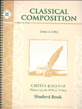 Classical Composition III: Chreia/Maxim Student Book Second Edition