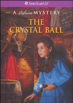 Crystal Ball: Rebecca Mystery (American Girl)
