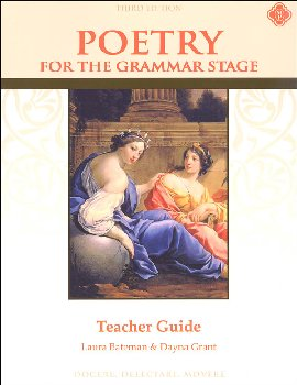 Poetry for the Grammar Stage Teacher Guide Third Edition