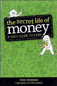 Secret Life of Money: A Kid's Guide to Cash