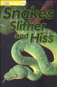 Snakes Slither and Hiss (DK Reader PreLevel 1)
