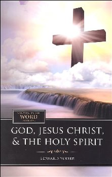 God, Jesus Christ, & The Holy Spirit - Book 1 (Growing in the Word Series)
