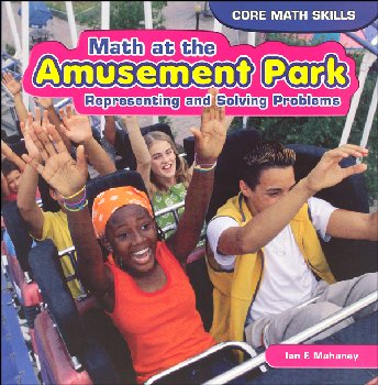Math at the Amusement Park: Representing and Solving Problems (Core Math Skills)