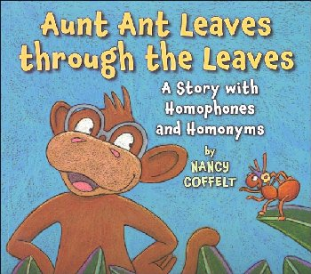 Aunt Ant Leaves Through the Leaves: Story of Homophones and Homonyms