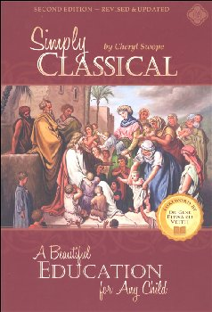 Simply Classical (A Beautiful Education for Any Child)