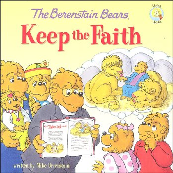 Berenstain Bears Keep the Faith (Living Lights)