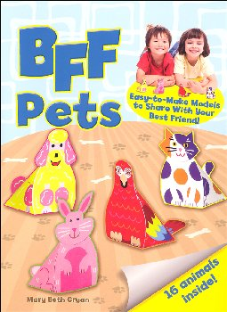 BFF Pets: Easy-to-Make Models to Share With Your Best Friend