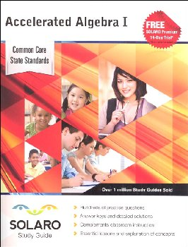 Common Core Accelerated Algebra I (SOLARO Study Guide)