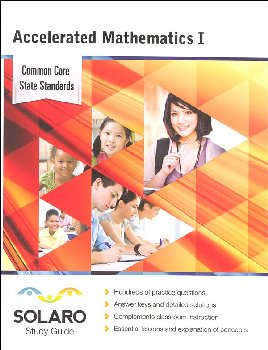 Common Core Accelerated Mathematics I (SOLARO Study Guide)