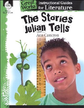 Stories Julian Tells: Instructional Guides for Literature