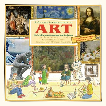 Child's Introduction to Art: World's Greatest Paintings and Sculptures