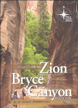 Your Guide to Zion & Bryce Canyon National Parks (True North)