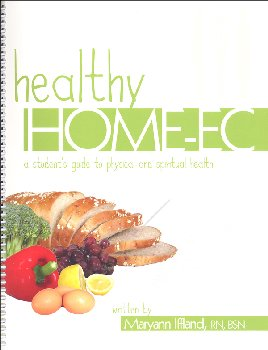 Healthy Home-Ec: A Student's Guide to Physical and Spiritual Health