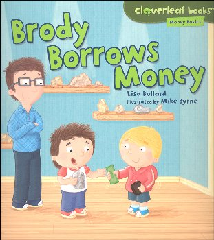 Brody Borrows Money (Cloverleaf Books - Money Basics)