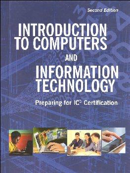 Introduction to Computers and Information Technology Student Text 2nd Ed.