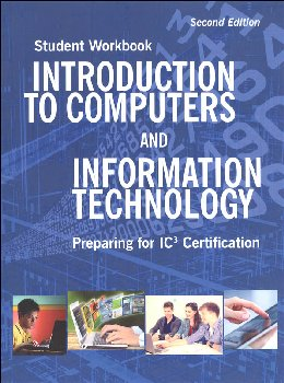 Introduction to Computers and Information Technology Student Workbook 2nd Ed.