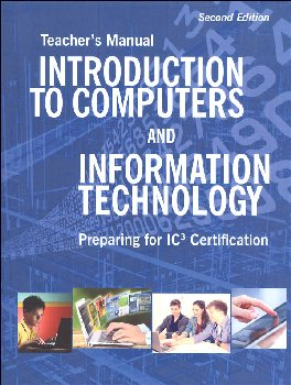 Introduction to Computers and Information Technology Teacher's Manual 2nd Ed.