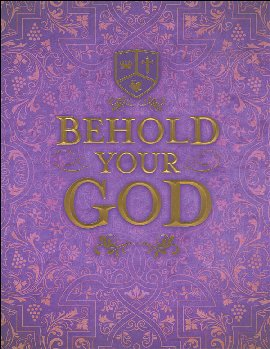 Behold Your God: Magnifying His Majesty Student Manual