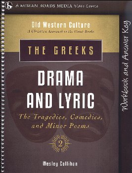 Greeks: Drama and Lyric Student Workbook (Old Western Culture: The Greeks)