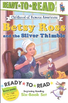 Betsy Ross and the Silver Thimble 6-book set (Ready-to-Read Level 2 - Childhood of Famous Americans)