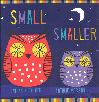 Small Smaller Smallest Board Book