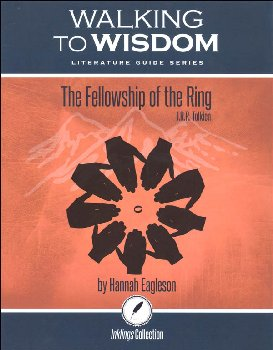 Fellowship of the Ring: Student Literature Guide (Walking to Wisdom)