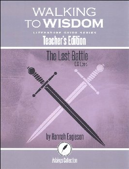 Last Battle: Teacher's Edition Literature Guide (Walking to Wisdom)