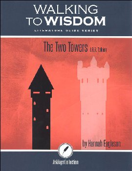 Two Towers: Student Literature Guide (Walking to Wisdom)