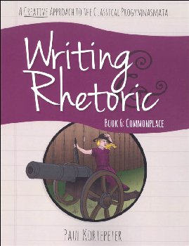 Writing & Rhetoric Book 6: Commonplace Student