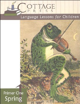 Cottage Press Language Lessons for Children: Primer One Spring
