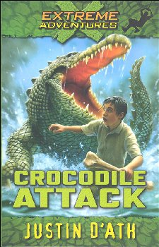 Crocodile Attack - Book 1 (Extreme Adventures)