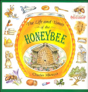 Life and Times of the Honey Bee