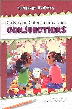 Cailyn and Chloe Learn about Conjunctions (Language Builders)