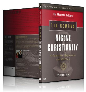 Romans: Nicene Christianity 4 DVD Set (Old Western Culture)