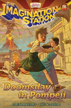 Doomsday in Pompeii (Adventures in Odyssey Imagination Station #16)