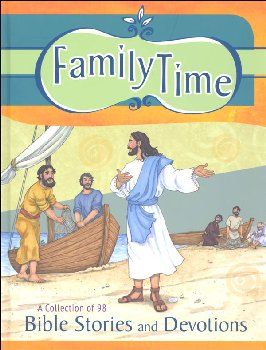 Family Time: A Collection of 98 Bible Stories and Devotions