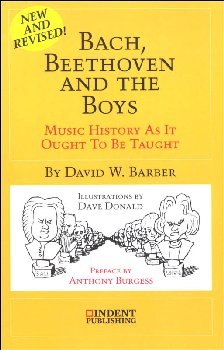 Bach, Beethoven and the Boys (Music History As It Ought To Be Taught)