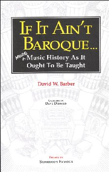 If It Ain't Baroque (Music History As It Ought To Be Taught)