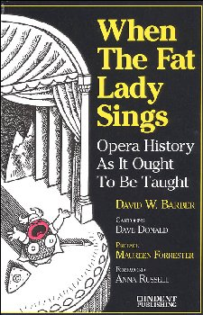 When the Fat Lady Sings (Music History As It Ought To Be Taught)