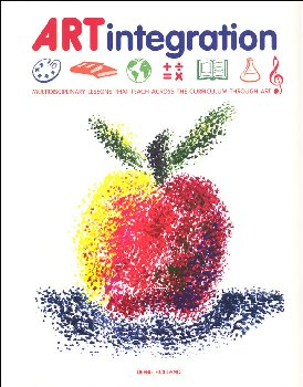 ARTintegration: Multidisciplinary Lessons that Teach Across the Curriculum Through Art