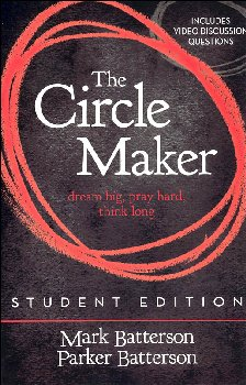 Circle Maker Student Edition: Dream Big, Pray Hard, Think Long
