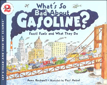 What's So Bad About Gasoline? (Let's-Read-and-Find-Out Science 2)