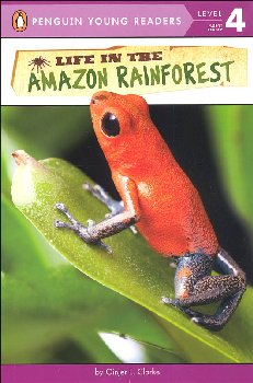 Life in the Amazon Rainforest (Penguin Young Readers Level 4)