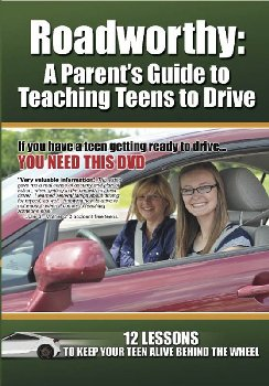 Roadworthy: Parent's Guide to Teaching Teens to Drive DVD