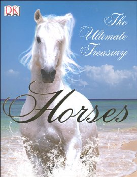 Horses - The Ultimate Treasury