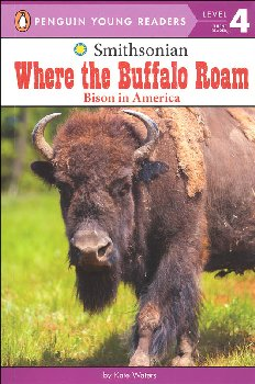 Where the Buffalo Roam: Bison in America (Penguin Young Readers Level 4)