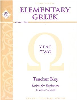 Elementary Greek Koine for Beginners Year 2 Teacher Key 2ED