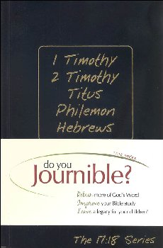 1 Timothy, 2 Timothy, Titus, Philemon and Hebrews Journible: The 17:18 Series