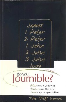 James,1 Peter, 2 Peter, 1 John, 2 John and Jude Journible: The 17:18 Series